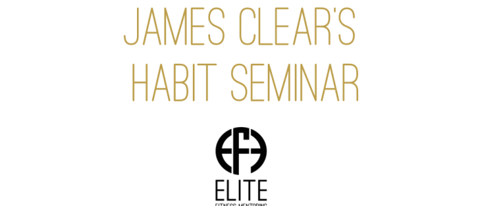 James Clear's Habits Seminar Review